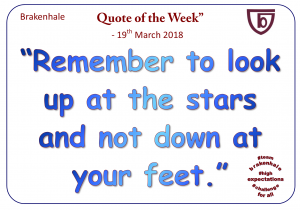 19.3.18 stephen hawking Remember look up at the stars and not down at your feet